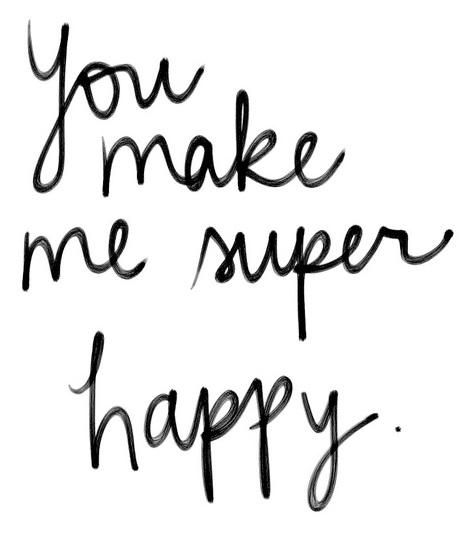 you-make-me-super-happy